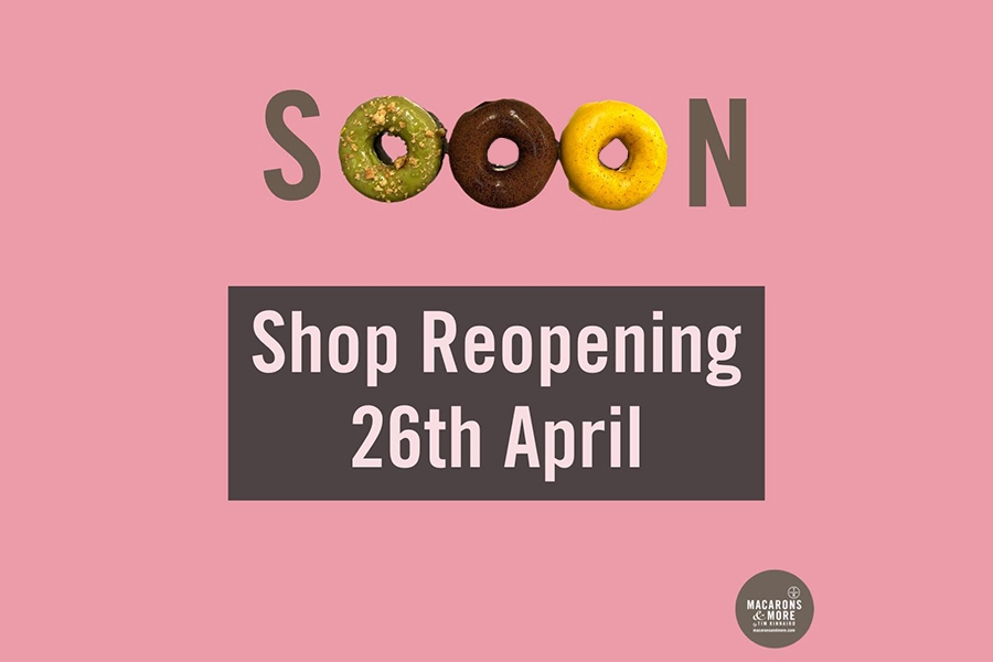 Macarons and More will reopen on 26th April